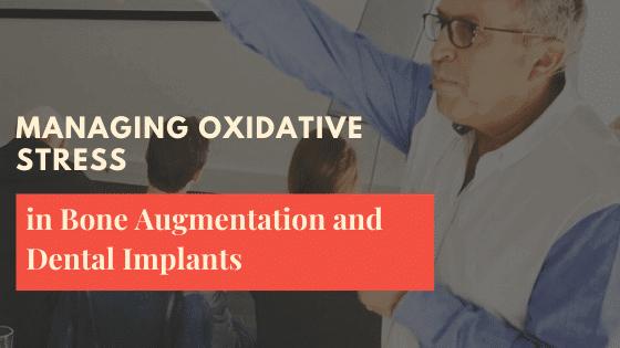 Managing Oxidative Stress in Dental Implantology